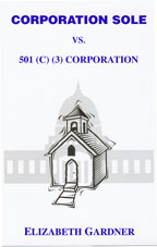 Corporation Sole vs. 501(c)(3) Corporation by Elizabeth Gardner